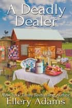 A Deadly Dealer ebook by Ellery Adams