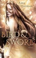 Bird and Sword ebook by