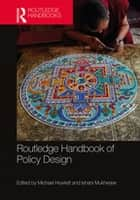 Routledge Handbook of Policy Design ebook by Michael Howlett, Ishani Mukherjee