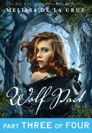 Wolf Pact, Part III ebook by Melissa de la Cruz