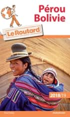 Guide du Routard Pérou, Bolivie 2018/19 ebook by Collectif