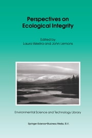 Perspectives on Ecological Integrity ebook by J. Lemons,L. Westra