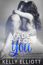 Made for You ebook by Kelly Elliott