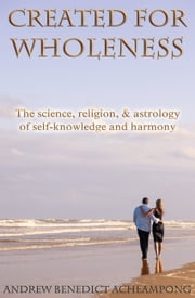 Created for Wholeness ebook by Andrew Benedict Acheampong