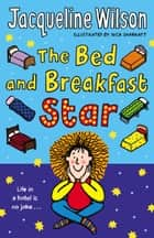 The Bed and Breakfast Star ebook by Jacqueline Wilson, Nick Sharratt