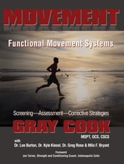 Movement - Functional Movement Systems: Screening, Assessment, Corrective Strategies ebook by Gray Cook