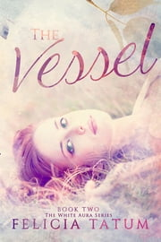 The Vessel ebook by Felicia Tatum