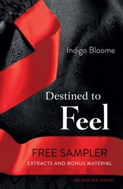 Destined to Feel Free Sampler ebook by Indigo Bloome