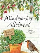Window-box Allotment ebook by Penelope Bennett, Clive Boursnell, Clarke