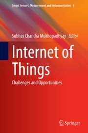 Internet of Things - Challenges and Opportunities ebook by