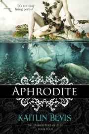 Aphrodite ebook by Kaitlin Bevis