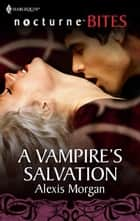 A Vampire's Salvation ebook by Alexis Morgan
