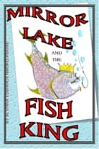 Mirror Lake And The Fish King ebook by Alvinna Edwards Nwoko Ronnie