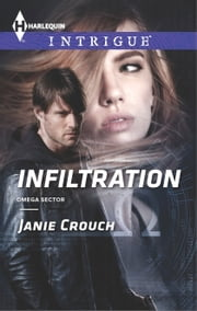 Infiltration - A Thrilling FBI Romance ebook by Janie Crouch