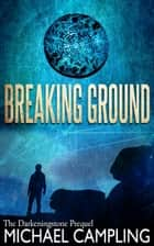 Breaking Ground ebook by Michael Campling