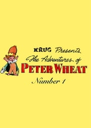The Adventures of Peter Wheat, Number 1 ebook by Yojimbo Press LLC,Bakers Associates,Walt Kelly