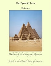 The Pyramid Texts ebook by Samuel A. B. Mercer
