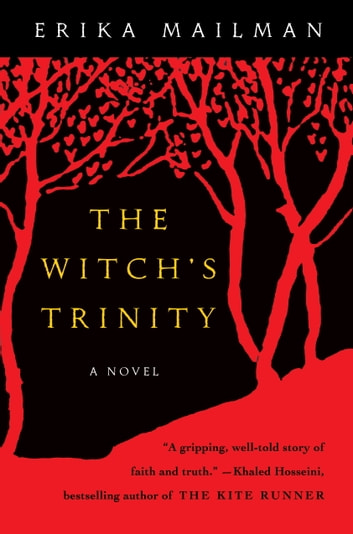 The Witch's Trinity - A Novel ebook by Erika Mailman