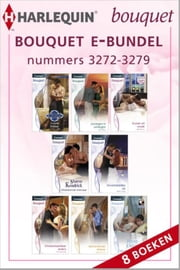 Bouquet e-bundel nummers 3272 - 3279 (8-in-1) ebook by Sabrina Philips,Penny Jordan,Caitlin Crews,Abby Green,Miranda Lee,Sharon Kendrick,Cathy Williams,Michelle Reid