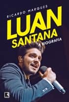 Luan Santana - A biografia ebook by Ricardo Marques