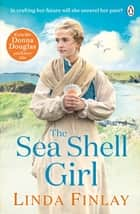 The Sea Shell Girl eBook by Linda Finlay