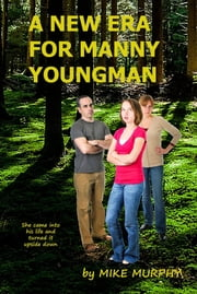 A New Era for Manny Youngman ebook by Mike J Murphy