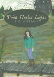Point Harbor Lights ebook by E.M. Williams