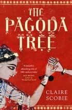 The Pagoda Tree ebook by Claire Scobie