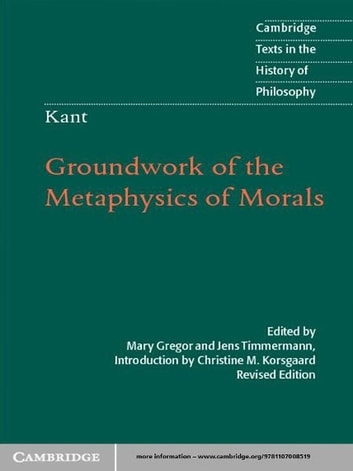 Kant: Groundwork of the Metaphysics of Morals ebook by