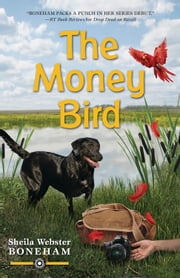 The Money Bird ebook by Sheila Webster Boneham