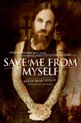 Save Me from Myself ebook by Brian Welch