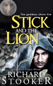Stick and the Lion ebook by Richard Stooker