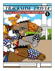 Trackside Trivia:Games & Puzzles to Horse Around With - Vol. 1 ebook by Gimbel,Tom