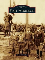 Fort Atkinson ebook by Kenneth C. Flint