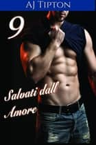 Salvati dall'Amore ebook by AJ Tipton