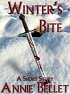 Winter's Bite eBook by Annie Bellet