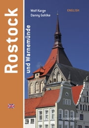Rostock and Warnemünde - Englisch ebook by Wolf Karge,Danny Gohlke