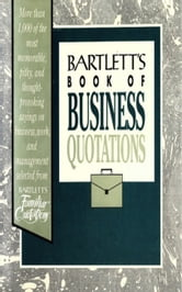 Bartlett's Book of Business Quotations ebook by ONLINE SERVICE