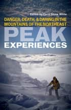 Peak Experiences ebook by Carol Stone White