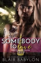 Somebody to Love - Rock Stars in Disguise: Tryp eBook by Blair Babylon