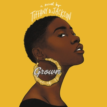 Grown Áudiolivro by Tiffany D. Jackson