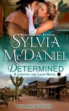 Determined - Western Historical Romance ebook by Sylvia McDaniel