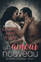 Un amour nouveau eBook by Carrie Ann Ryan