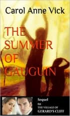 The Summer Of Gauguin ebook by Carol Anne Vick
