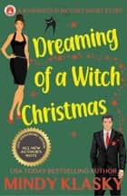 Dreaming of a Witch Christmas (15th Anniversary Edition) ebook by Mindy Klasky