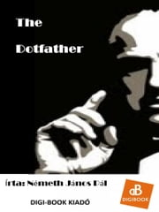 The Dotfather ebook by Németh János Pál