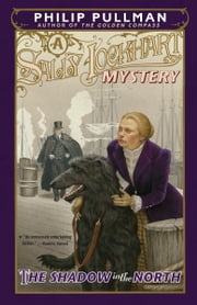 The Shadow in the North: A Sally Lockhart Mystery ebook by Philip Pullman