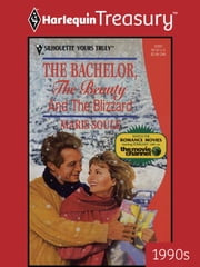 The Bachelor, The Beauty And The Blizzard ebook by Maris Soule