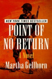 Point of No Return - A Novel ebook by Martha Gellhorn