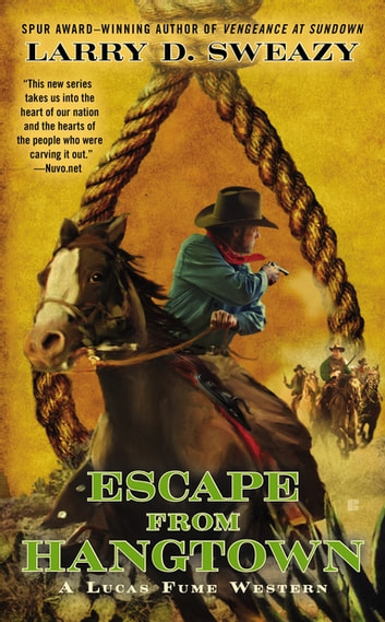 Escape from Hangtown ebook by Larry D. Sweazy